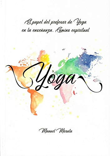 El papel del profesor de Yoga en la enseñanza. Camino espiritual