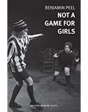 Not A Game For Girls (Oberon Modern Plays) (English Edition)