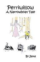Perriwillow: A Narrowboat Tale