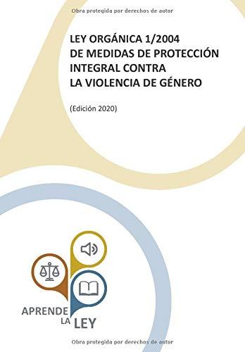 Ley Orgánica 1/2004 de Medidas de Protección Integral contra la Violencia de Género