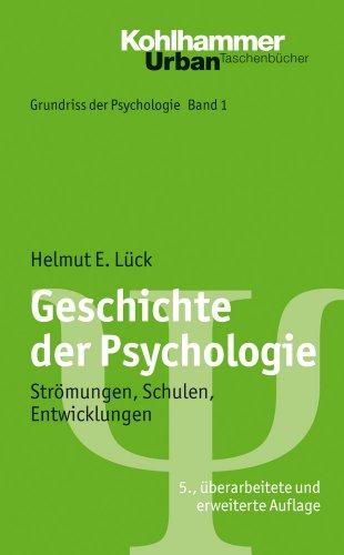 Geschichte der Psychologie; Strömungen, Schulen, Entwicklungen; Urban TB 550; Grundriss der Psychologie Bd. 1 (Urban-Taschenbücher, Band 550)