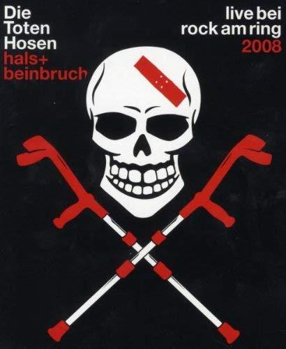 Die Toten Hosen - hals+ beinbruch: Live bei Rock am Ring 2008