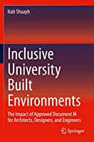 Inclusive University Built Environments: The Impact of Approved Document M for Architects, Designers, and Engineers