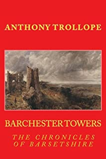 BARCHESTER TOWERS, New Edition: The CHRONICLES OF BARSETSHIRE