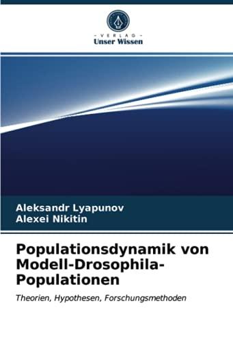 Populationsdynamik von Modell-Drosophila-Populationen: Theorien, Hypothesen, Forschungsmethoden