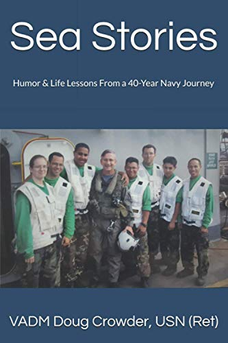 Compare Textbook Prices for Sea Stories: Humor & Life Lessons From a 40-Year Navy Journey  ISBN 9798574503676 by Crowder, Doug
