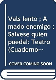 Vals lento ; Amado enemigo ; Sálvese quien pueda!: Teatro (Cuadernos de difusión) (Spanish Edition)