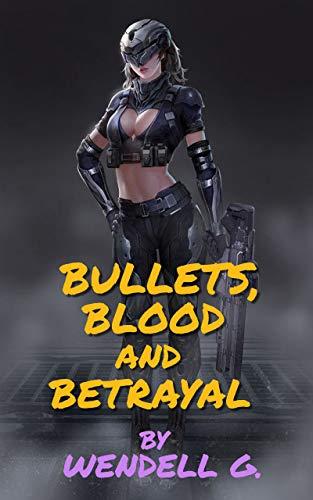 Bullets, Blood and Betrayal (English Edition)