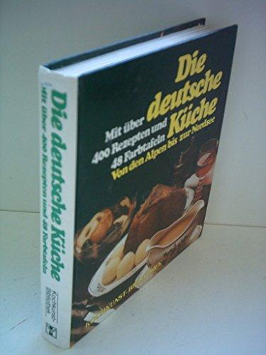 Die deutsche Küche - Von den Alpen bis zur Nordsee . Kochkunst-Bibliothek
