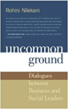 Uncommon Ground: Dialogues between Business and Social Leaders