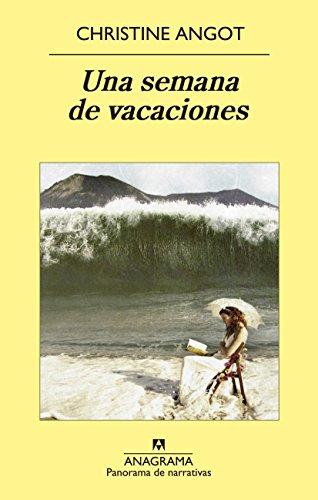 Una semana de vacaciones (Panorama de narrativas nº 855)