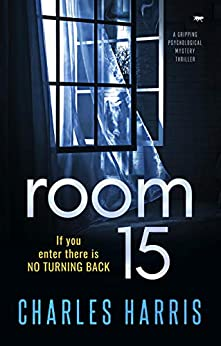 Room 15: a gripping psychological mystery thriller by [Charles Harris]