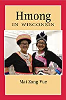 Hmong in Wisconsin (People of Wisconsin)