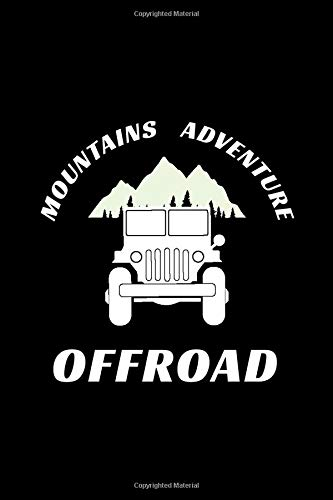 Mountains Adventure Off Road: Offroading Jeep Gift Blank Lined Journal Notebook Diary