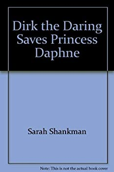 Dirk the Daring Saves Princess Daphne (Sla Bibliography) 0871350173 Book Cover