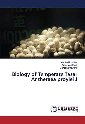 Biology of Temperate Tasar Antheraea proylei J