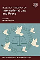 Research Handbook on International Law and Peace (Research Handbooks in International Law)