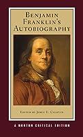 Benjamin Franklin's Autobiography (Norton Critical Edition)