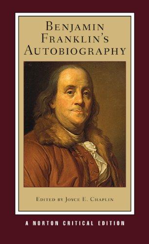 Benjamin Franklin's Autobiography (Norton Critical Edition, Band 0)