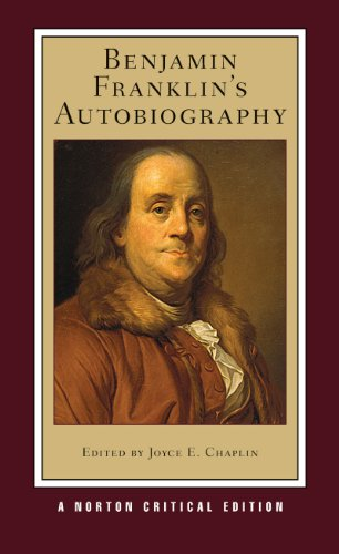 Benjamin Franklin's Autobiography (Norton Critical Edition, Band 0)