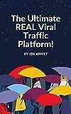 The Ultimate REAL Viral Traffic Platform! (English Edition)