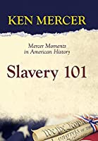 Slavery 101: Mercer Moments in American History