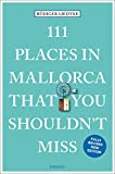 111 Places in Mallorca That You Shouldn't Miss: Travel Guide (111 Places/Shops)