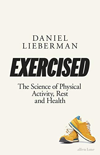 Exercised: The Science of Physical Activity, Rest and Health (English