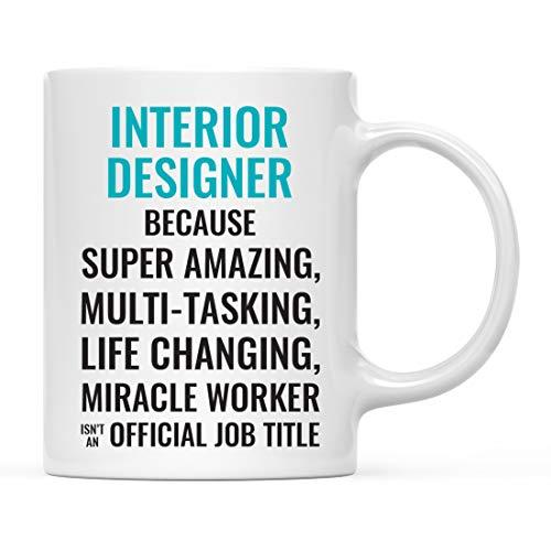 Andaz Press 11oz. Coffee Mug Gift for Men or Women, Interior Designer Because Super Amazing Life...