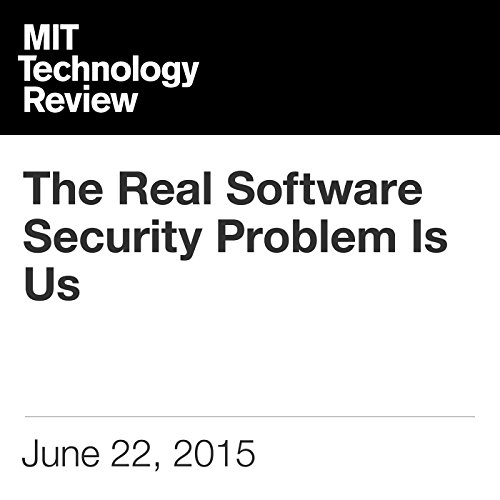The Real Software Security Problem Is Us audiobook cover art