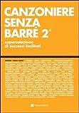 Canzoniere senza barré. Superselezione di successi facilitati (Vol. 2)