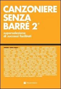 chitarra acustica dennis bottero music Canzoniere senza barré. Superselezione di successi facilitati (Vol. 2)