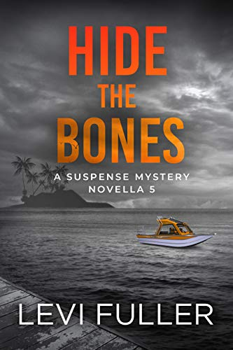 Hide the Bones: A Suspense Mystery Novella (Isle of Bute Book 5) by [Levi Fuller]