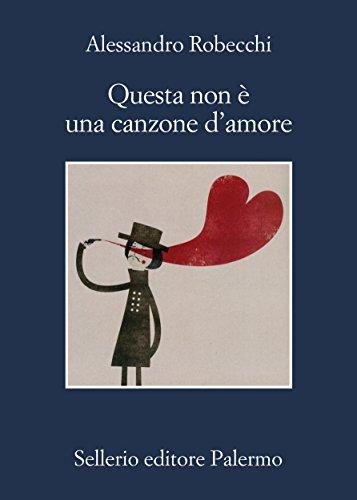 Questa non è una canzone d'amore (Le avventure di Carlo Monterossi Vol. 1)