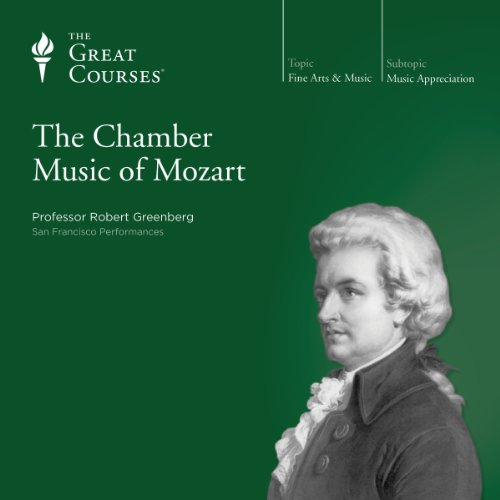 The Chamber Music of Mozart                   De :                                                                                                                                 Robert Greenberg,                                                                                        The Great Courses                               Lu par :                                                                                                                                 Robert Greenberg                      Durée : 12 h et 17 min     Pas de notations     Global 0,0