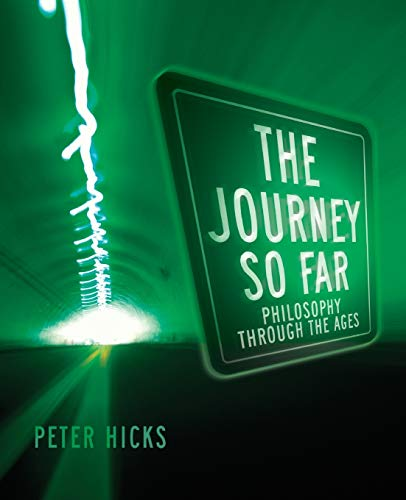 The Journey So Far: Philosophy through the Ages