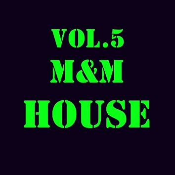 M&M HOUSE, Vol. 5