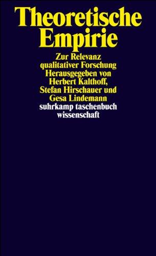 Theoretische Empirie: Zur Relevanz qualitativer Forschung (suhrkamp taschenbuch wissenschaft)