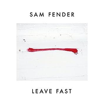 Leave Fast (Single Edit)