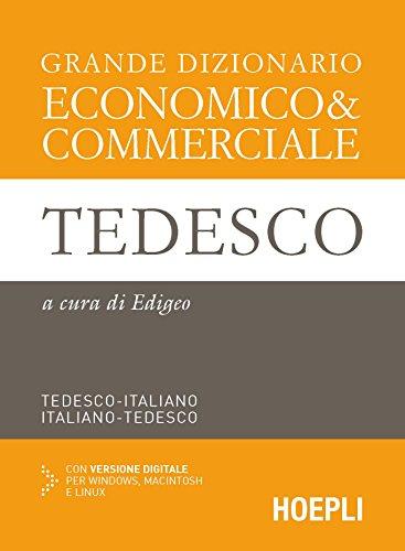 Grande dizionario economico & commerciale tedesco. Tedesco-italiano, italiano-tedesco.  Con espansione online