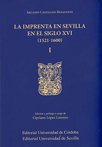 IMPRENTA EN SEVILLA EN EL SIGLO XVI 1521 1600 2 VOL