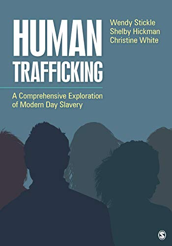 Compare Textbook Prices for Human Trafficking: A Comprehensive Exploration of Modern Day Slavery 1 Edition ISBN 9781506375038 by Stickle, Wendy,Hickman, Shelby,White, Christine A.