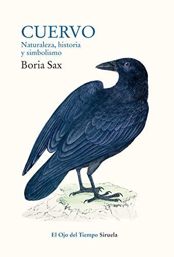Cuervo. Naturaleza, historia y simbolismo: 108 (El Ojo del Tiempo)