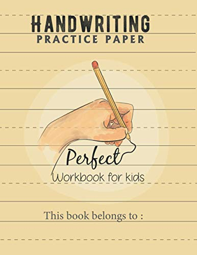 Handwriting Practice Paper and Perfect workbook for kids: 8.5 x 11 Size 150 Page Handwriting paper kindergarten notebook with a dotted line ... practice paper loose leaf for ABC kids)