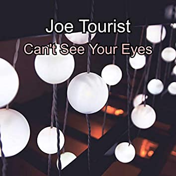 Can't See Your Eyes