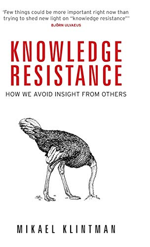Compare Textbook Prices for Knowledge resistance: How we avoid insight from others 1 Edition ISBN 9781526135209 by Klintman, Mikael