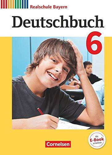 Deutschbuch - Sprach- und Lesebuch - Realschule Bayern 2017 - 6. Jahrgangsstufe: Schülerbuch