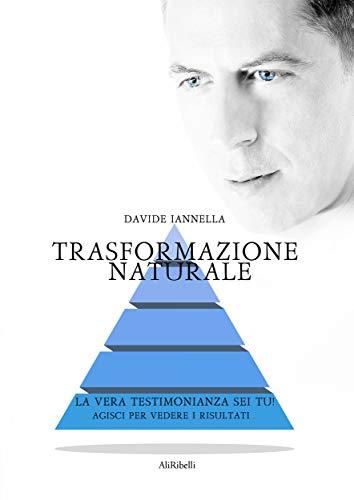 Trasformazione Naturale (Italian Edition)
