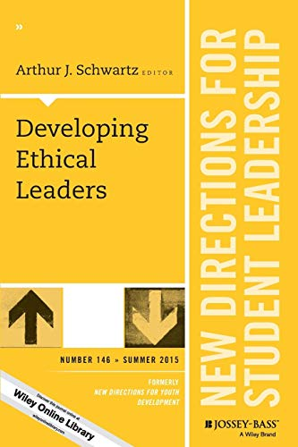 Developing Ethical Leaders New Directions For Student Leadership Number 146 J B Sl Single Issue Student Leadership