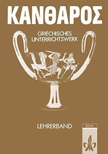 Kantharos. Griechisches Unterrichtswerk: Lehrerbuch Klassen 7-10